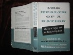 Health of a Nation: Harvey W.Wiley and the Fight for Pure Food by Oscar E. Anderson