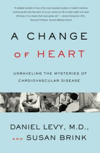 A Change of Heart (a history of the Framingham Heart Study)